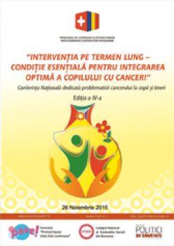 """Conferința Națională """"Intervenţia pe termen lung – condiţie esenţială pentru integrarea optimă a copilului cu cancer!"""""""