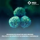MSD România lansează apel de proiecte pentru  programul de granturi privind politicile de sănătate în domeniul cancerului