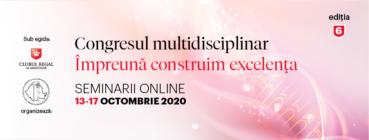 """Congresul Multidisciplinar """"Împreună construim excelența"""" – ediția 2020"""